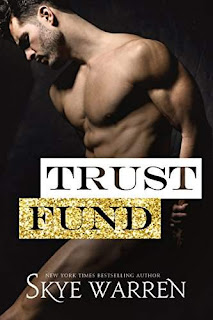 Trust Fund - a contemporary romance by New York Times bestselling author Skye Warren