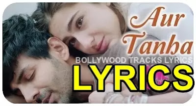 Aur-Tanha-Song-Lyrics-Love-Aaj-Kal