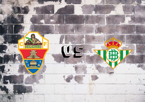 Elche vs Real Betis  Resumen