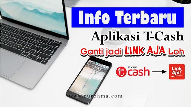 Info Terbaru Aplikasi T-Cash Ganti jadi Link Aja Loh