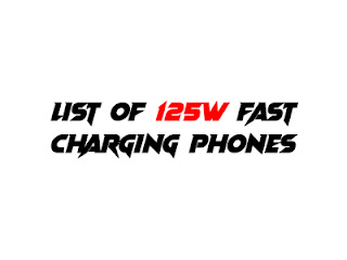 LIST OF 125W FAST CHARGING Phones