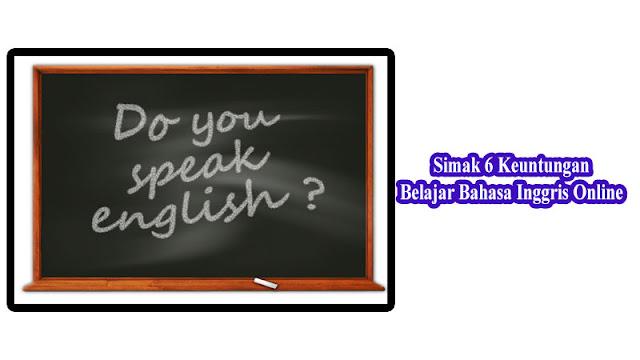 Simak 6 Keuntungan Belajar Bahasa Inggris Online