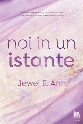 Noi in un istante di Jewel E. Ann