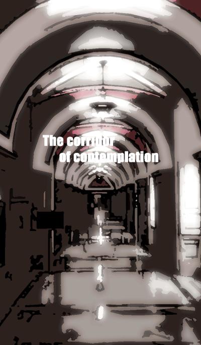 The corridor of contemplation