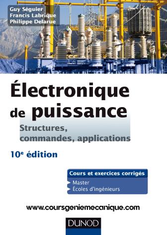 Electronique de puissance. Structures, commandes, applications-Dunod.pdf