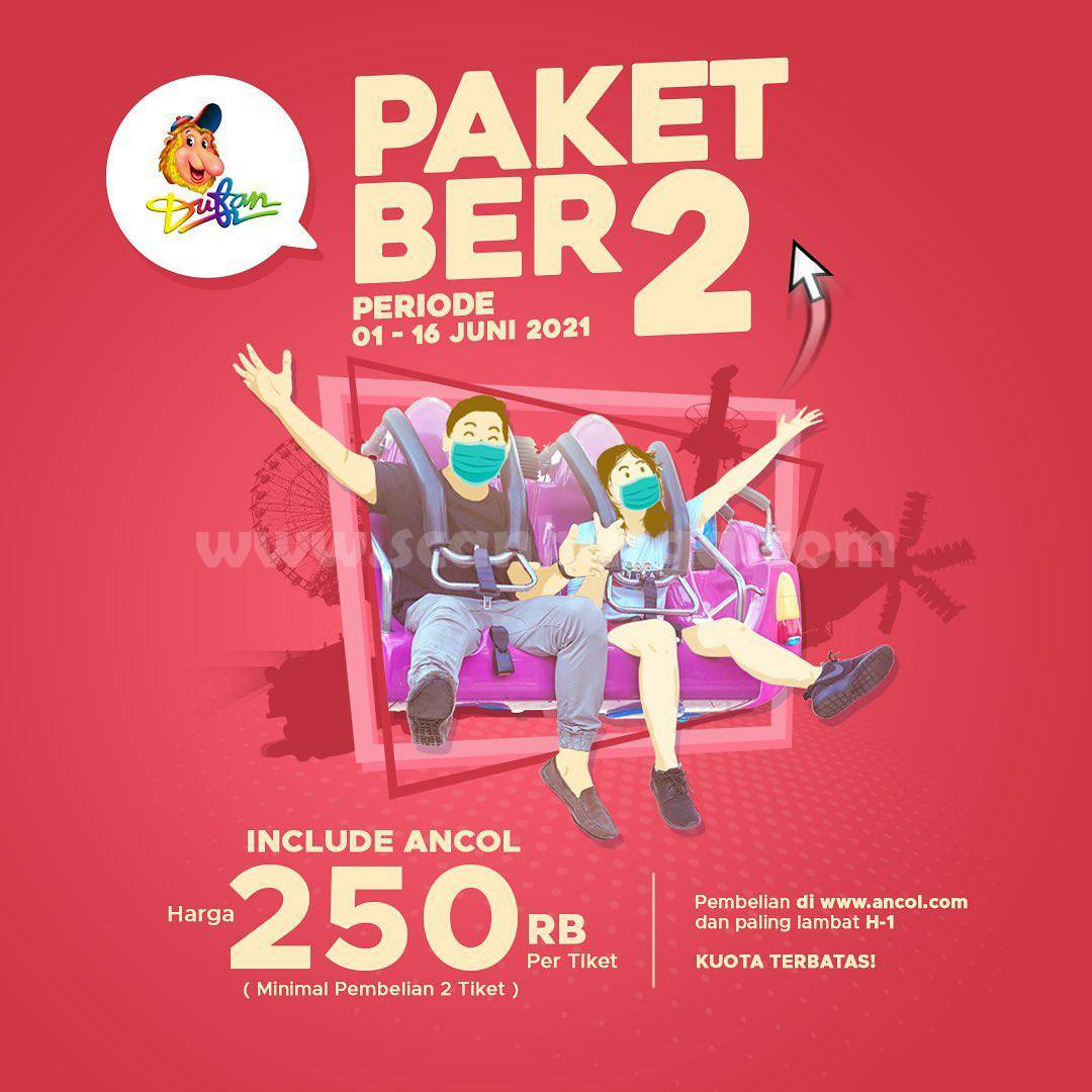 Promo DUFAN PAKET BER 2 + Masuk ANCOL harga hanya Rp. 250RB per Tiket