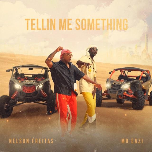 Nelson Freitas feat. Mr Eazi - Tellin Me Something (Kizomba)DOWNLOAD MP3