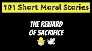 The Reward Of Sacrifice   Short Moral Stories