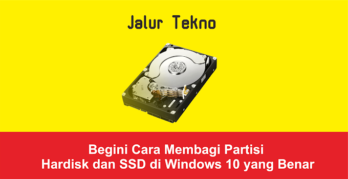 Begini Cara Membagi Partisi Hardisk di Windows 10 yang Benar