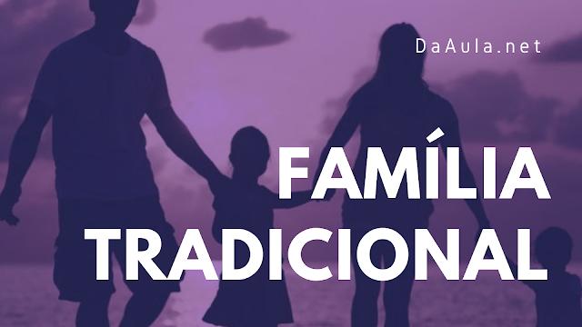 A transformação da Família Tradicional