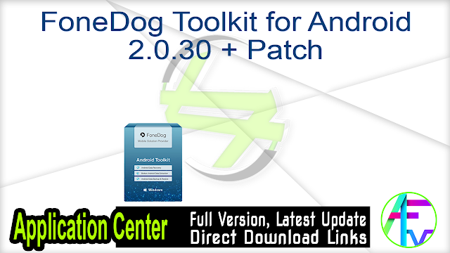 FoneDog Toolkit for Android 2.0.30 + Patch