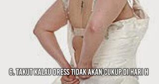 Takut kalau dress tidak akan cukup di hari H menjadi Hal Yang Ditakutkan Menjelang Pernikahan