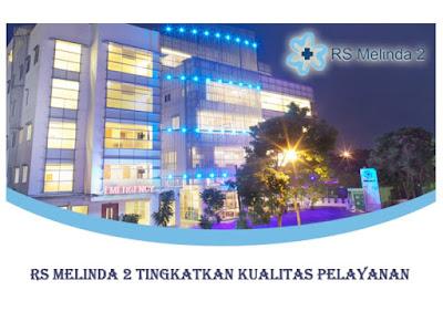 Lowongan Kerja Terbaru Di Rumah Sakit Melinda 2 Bandung Besar - Besaran Dengan Banyak Posisi