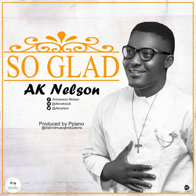 New Music: So Glad By Ak Nelson