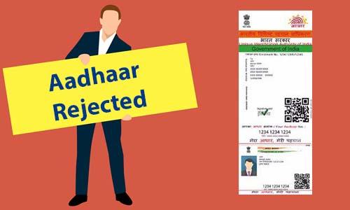 Aadhaar Card Enrollment Rejected?