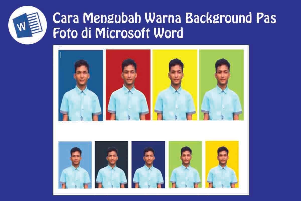 Cara Mengubah Warna Background Pas Foto di Word