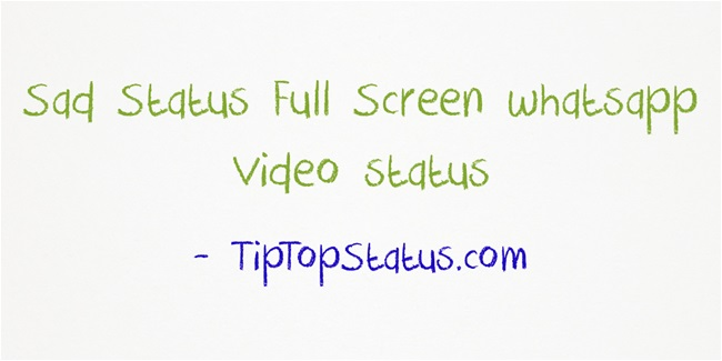 10 Top Sad full screen whatsapp status Free Download