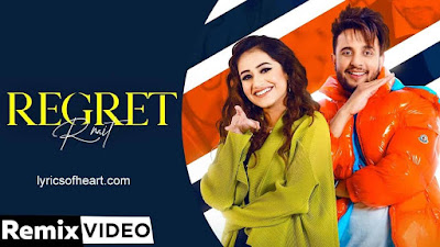 Regret Lyrics | R Nait FT Tanishq Kaur