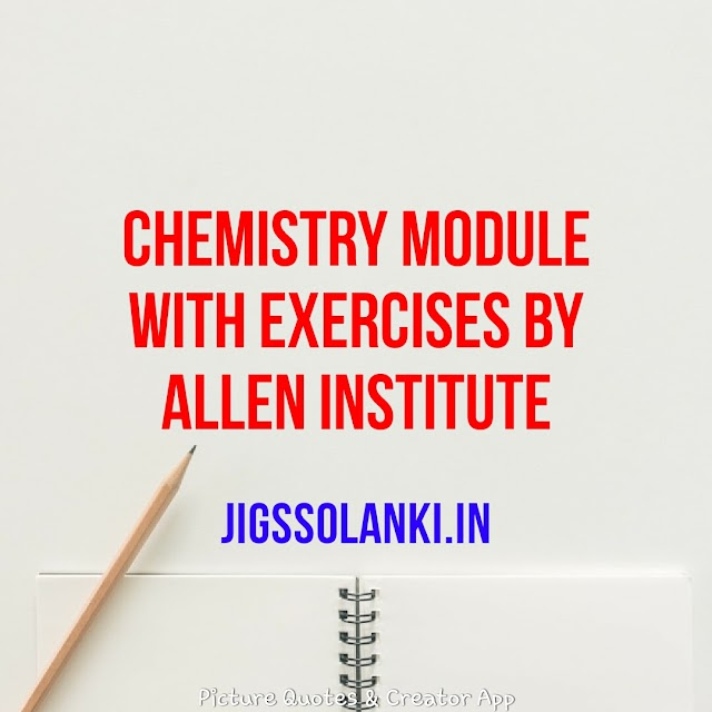 CHEMISTRY MODULE WITH EXERCISES BY ALLEN INSTITUTE