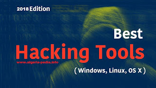 أفضل3 أدوات للقرصنة لعام 2018,نظام التشغيل Windows و Linux و OS X, 3 Best Hacking Tools Of 2018 For Windows, Linux, And OS X, The ultimate list of hacking and security tools,