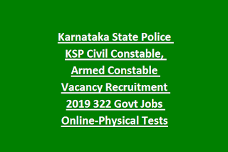 Karnataka State Police KSP Civil Constable, Armed Constable Vacancy Recruitment 2019 322 Govt Jobs Online-Physical Tests
