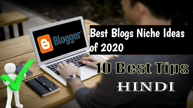 Top 22+  Best Blog Niche Ideas for 2020