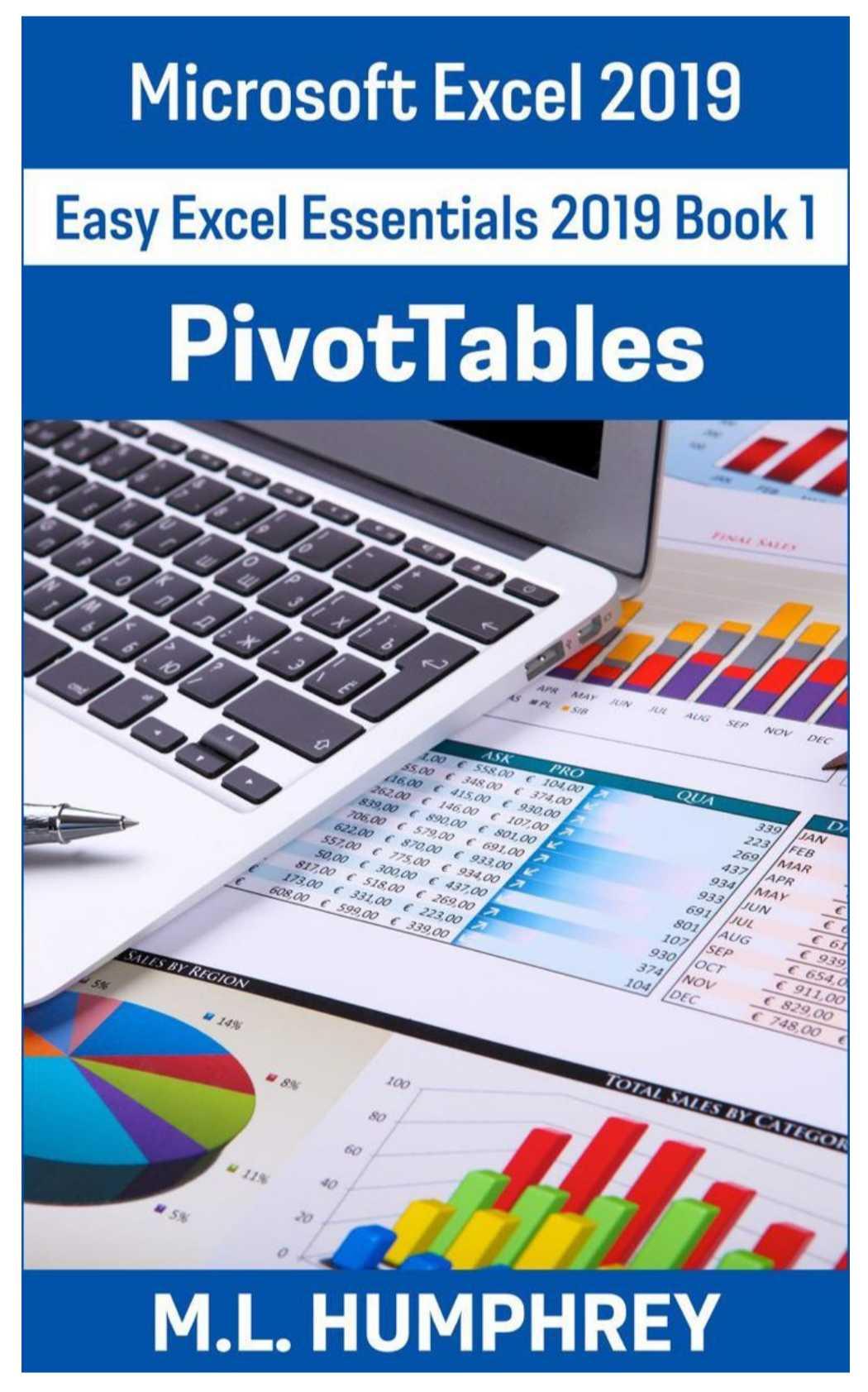 Excel 2019 PivotTables: Easy Excel Essentials 2019 Book 1