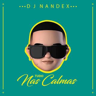Dj NandeX - Tudo Nas Calmas