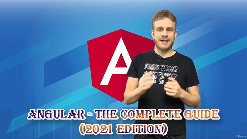 Angular - The Complete Guide (2021 Edition) Free Download