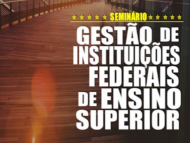 Seminário Gestão de Instituições Federais de Ensino Superior
