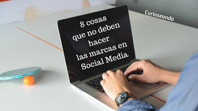 8-cosas-que-no-deben-hacer-las-marcas-en-Social-Media