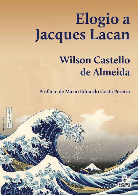 ELOGIO A JACQUES LACAN - Wilson Castello de Almeida