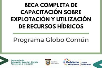 BECA COMPLETA DE CAPACITACIÓN SOBRE EXPLOTACIÓN Y UTILIZACIÓN DE RECURSOS HÍDRICOS