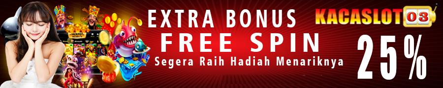 EXTRA BONUS SLOT FREE SPIN ALL SLOT 25%