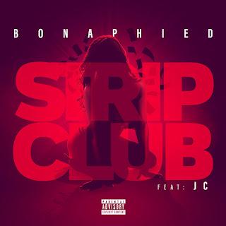 New Video: Bonaphied - Strip Club Featuring JC