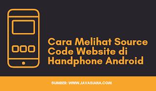 Cara Melihat Source Code Website di Handphone Android