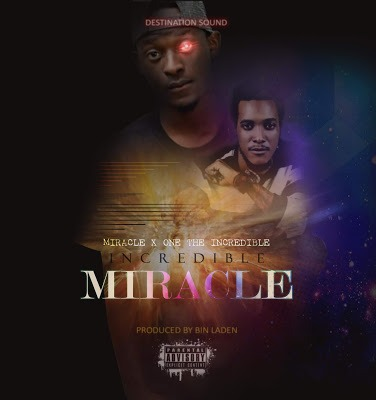 Download Mp3 | Miracle ft One The Incredible - Incredible Miracle