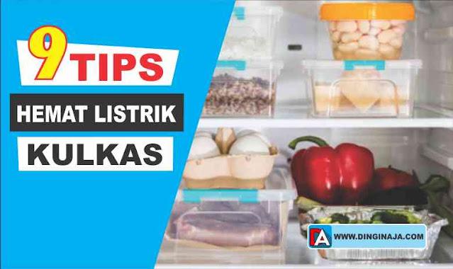 9 Tips Mudah Menghemat Listrik Kulkas di Rumah Anda