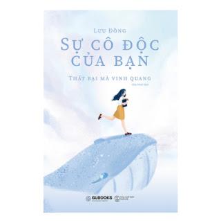 Sự Cô Độc Của Bạn Thất Bại Mà Vinh Quang ebook PDF-EPUB-AWZ3-PRC-MOBI