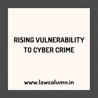 rising vulnerability to cyber crimes RISING VULNERABILITY TO CYBER CRIME
