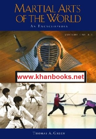 Martial Arts of the World An Encyclopedia Volume One: A–Q Edited by Thomas A. Green