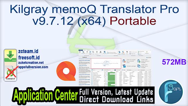 Kilgray memoQ Translator Pro v9.7.12 (x64) Portable _ZcTeam.id