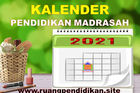 Kalender Pendidikan Madrasah RA, MI, MTs, MA Dan MAK Tahun Pelajaran 2021-2022