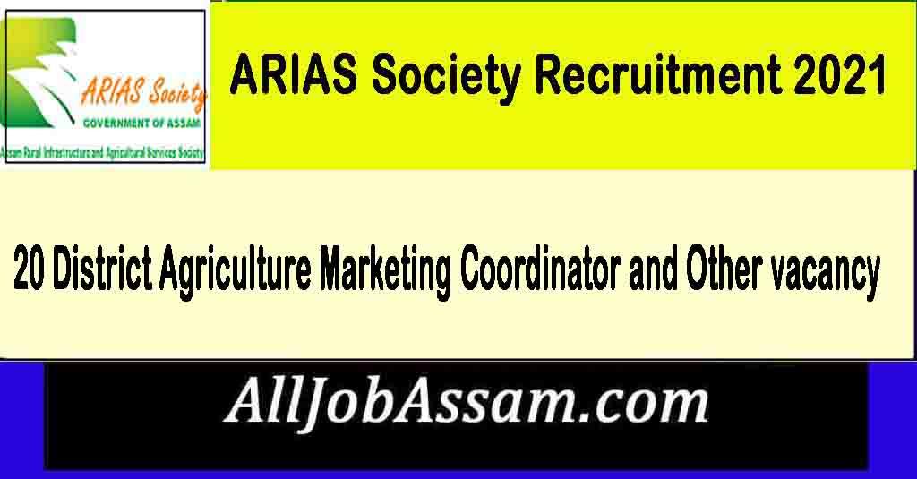 ARIAS Society Assam Recruitment 2021