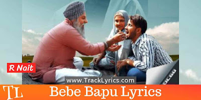 bebe-bapu-punjabi-song-lyrics-r-nait