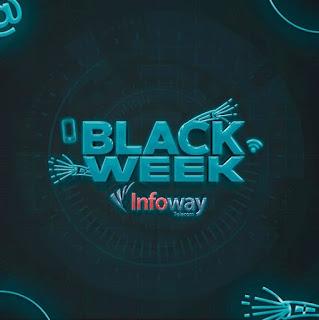 A Black Wekk da Infoway está imperdível, saiba mais sobre essa super oportunidade