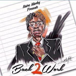 Back2work by Naira Marley