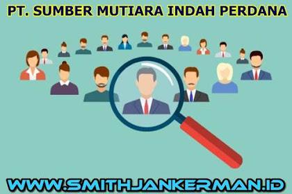 Lowongan PT. Sumber Mutiara Indah Perdana Pekanbaru Juli 2018