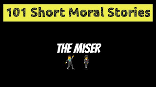 The Miser - Short Moral Stories in English