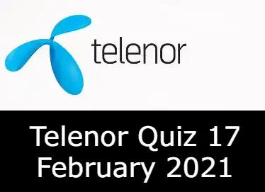 Telenor Quiz Today 17 Feb 2021   Telenor Answers 17 February 2021